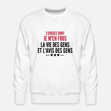 citation humour - 2 choses dont je m'en fous - Sweat ras-du-cou Premium Homme