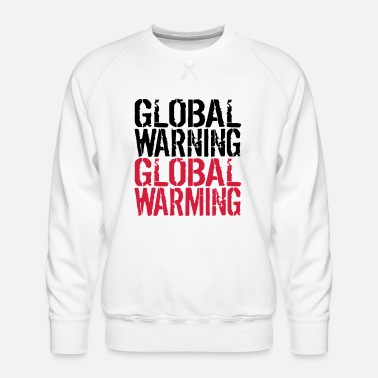 Global Global Warning - Global Warming - Mannen premium sweater