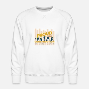 Truck proud to be a construction worker - Men's Premium Sweatshirt