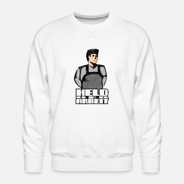 Labour Hero of Labour - Workers Hero (oldstyle) - Men's Premium Sweatshirt