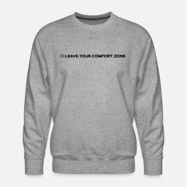 LEAVE.YOUR.COMFORT.ZONE Streetwear Home - Männer Premium Pullover