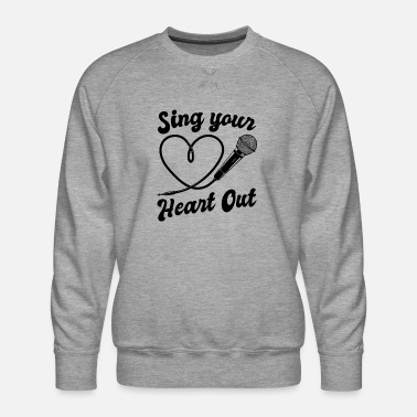 I Heart Karaoke Sing Your Heart Out I Microphone Singing Karaoke - Men's Premium Sweatshirt