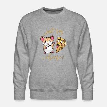 Just Say Cheese For Kids The Mouse Loves Cheese I - Men's Premium Sweatshirt