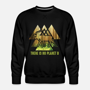 No Planet B There is no planet B - NO PLANET B - Men's Premium Sweatshirt