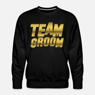 Bride TEAM GROOM - JGA - BRIDE GROOM - Men's Premium Sweatshirt
