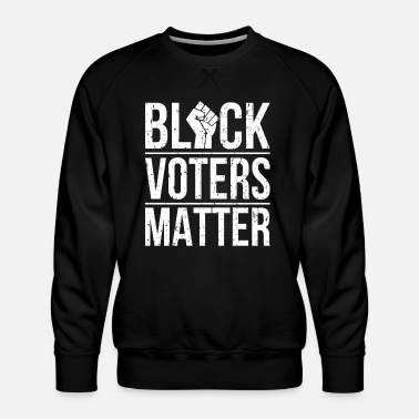 Black Voters Matter Black Voters Matter Vintage Distressed - Männer Premium Pullover