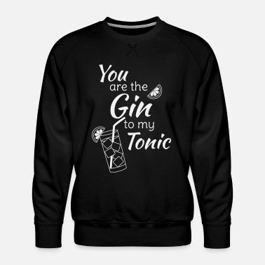 Party Gin saying You are the gin to my tonic weiss - Men's Premium Sweatshirt