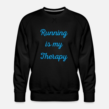 Sprinting Running is my therapy saying gift - Men's Premium Sweatshirt