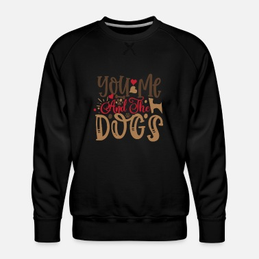 Basketballer You Me And The Dogs - Männer Premium Pullover