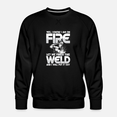 Sculptural Process Let me finish this weld - Men's Premium Sweatshirt