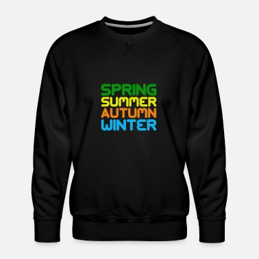 Season Gift Seasons Seasons - Men's Premium Sweatshirt