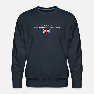 Steal Don't Steal - Men's Premium Sweatshirt