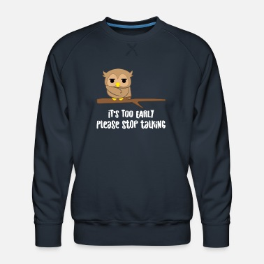 Owl Owl - owl - owl - owls t-shirt - morning muffle - Men's Premium Sweatshirt