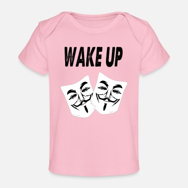 Wake Up wake up - Organic Baby T-Shirt
