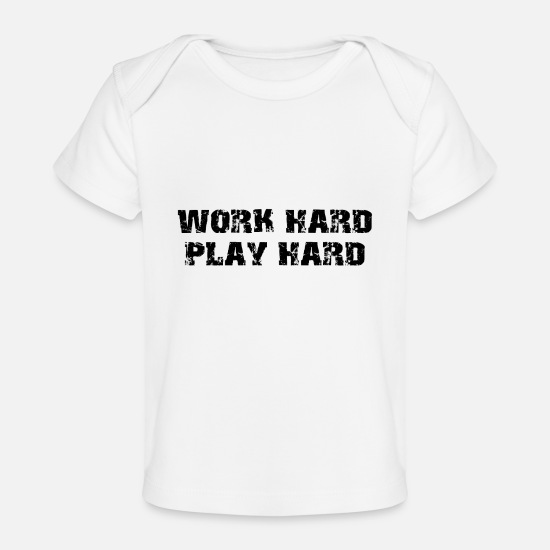 Play Baby Clothes - work hard play hard quotes uk - Organic Baby T-Shirt white