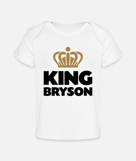 Crown Baby T-Shirts - King bryson name thing crown - Organic Baby T-Shirt white