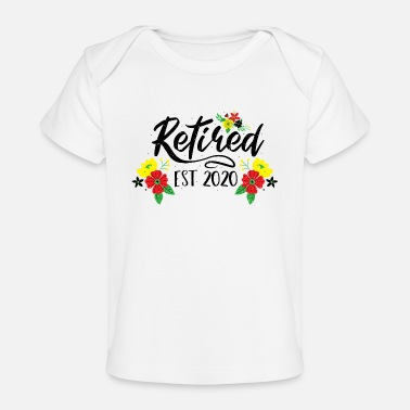 Let Retired Est 2020 - Pension - Organic Baby T-Shirt