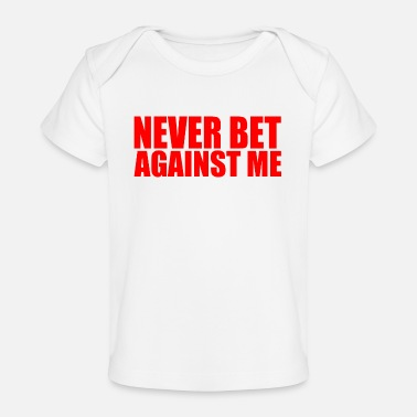 America never bet against me - Organic Baby T-Shirt