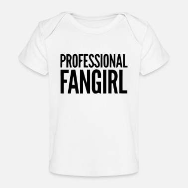 Groupie PROFESSIONELLES FAN GIRL GROUPIE - Baby Bio-T-Shirt
