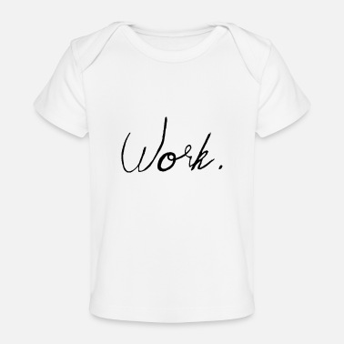 Worker Work. - T-shirt bio Bébé