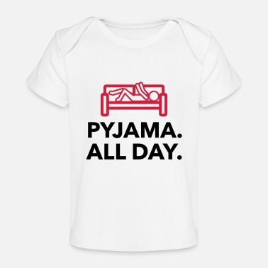 Children S Room Throughout the day in your pajamas! - Organic Baby T-Shirt