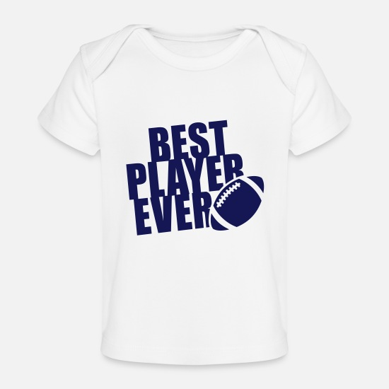 Ball Baby Clothes - BEST FOOTBALL / RUGBY PLAYER EVER - Organic Baby T-Shirt white