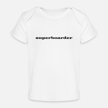 Boarder super boarder - Baby bio-T-shirt