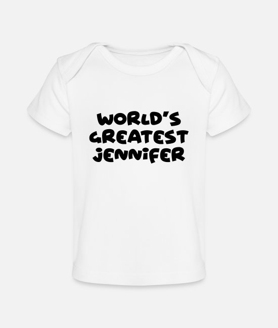 Alphabet Baby T-Shirts - worlds greatest jennifer name - Organic Baby T-Shirt white