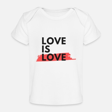 Loves Love is Love - love is love - Organic Baby T-Shirt