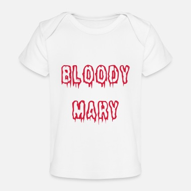 Bloody Bloody Mary bloody font - Organic Baby T-Shirt