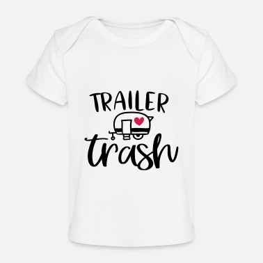 Trailer Trash Trailer Trash - Baby Bio-T-Shirt