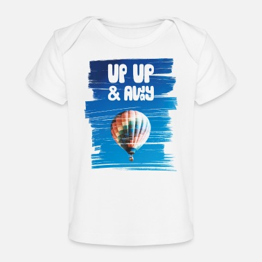Up Up Up & Away - Organic Baby T-Shirt