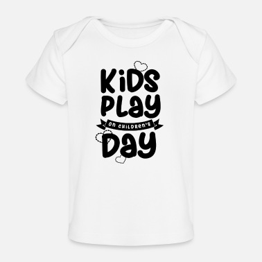 Children's Day Children's Day - Organic Baby T-Shirt