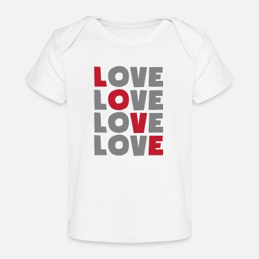 Loves love love love love - Organic Baby T-Shirt