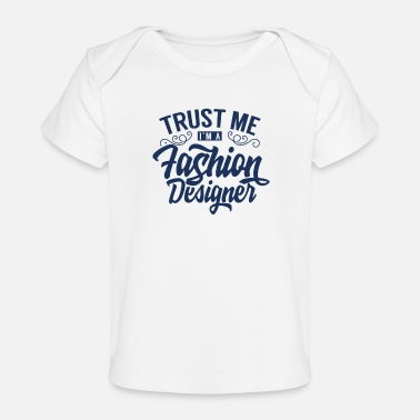 Fashion Design fashion designer fashion fashion design fashion - Organic Baby T-Shirt