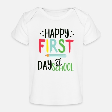 School First day of school - Organic Baby T-Shirt