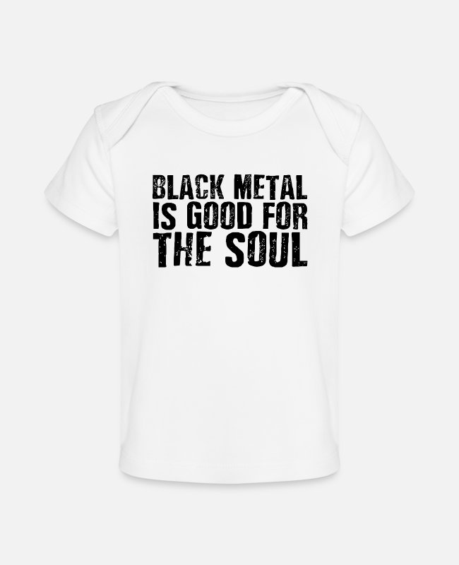 Metalcore Baby T-Shirts - Black Metal Is Good For The Soul - Organic Baby T-Shirt white
