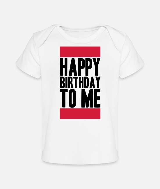 Oude Baby shirts - Happy Birthday To Me Logo - Baby bio-T-shirt wit
