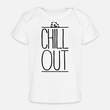 Chill Out Chill Out - T-shirt bio Bébé