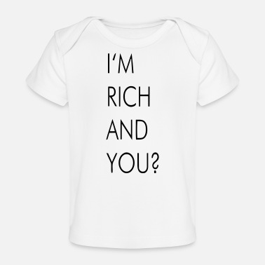 I'M RICH AND YOU? - Maglietta ecologica per neonato