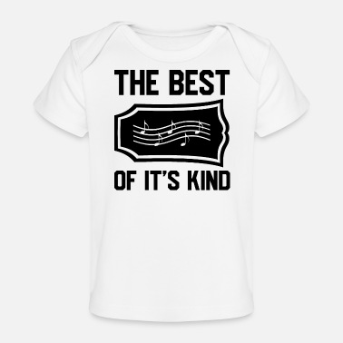 The Best Of The best of it's kind - Organic Baby T-Shirt