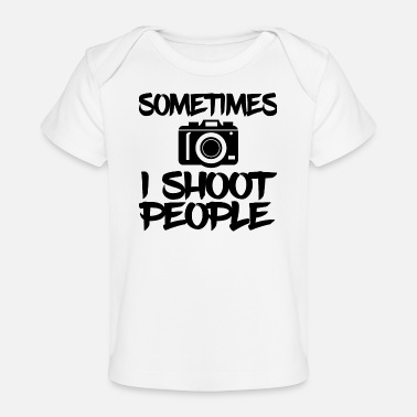 Camera sometimes i shoot people - photography - Baby Bio-T-Shirt