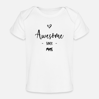 1918 Awesome since 1918 - Organic Baby T-Shirt