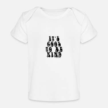 IT'S COOL TO BE KIND black print - Baby Bio-T-Shirt