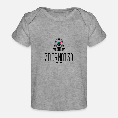 3d 3D of niet 3D - Baby bio-T-shirt