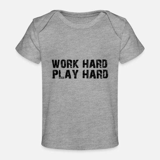 Play Baby Clothes - work hard play hard quotes uk - Organic Baby T-Shirt heather grey
