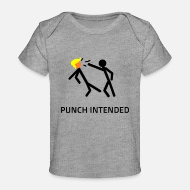 PUNCH INTENDED - Organic Baby T-Shirt