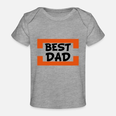 Best Dad best dad - Baby Bio-T-Shirt