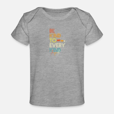Meatless Vegan be kind to every kind - Organic Baby T-Shirt