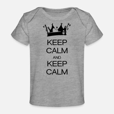 Keep Calm keep calm and keep calm - Vauvojen luomu-t-paita
